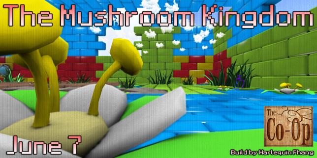 The Co-Op Presents_ The Mushroom Kingdom - June 7 - 21st